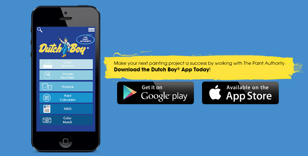Make your next painting project a success by working with The Paint Authority. Download the Dutch Boy App today!